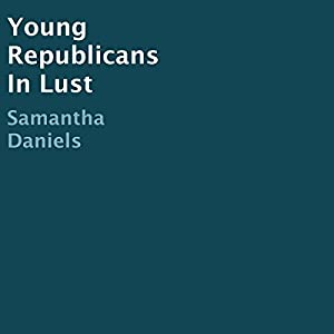Young Republicans in Lust Audiobook