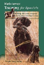 Retriever training for spaniels: Working with soft-tempered, hard-headed, intelligent dogs by Pamela Owen Kadlec (2002-05-03)