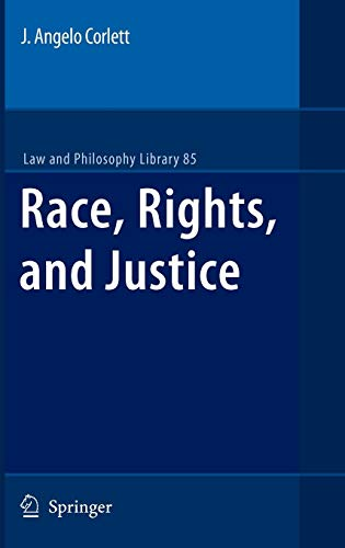 Race, Rights, and Justice (Law and Philosophy Library)