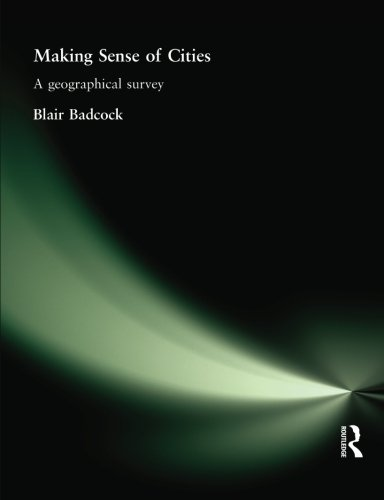 Making Sense of Cities: A geographical survey (Hodder Arnold Publication)