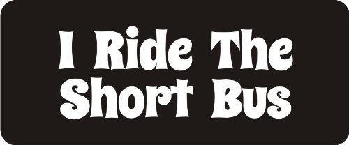 3 - I Ride The Short Bus 1 1/4'' x 3'' Hard Hat Biker Helmet Stickers Bs261