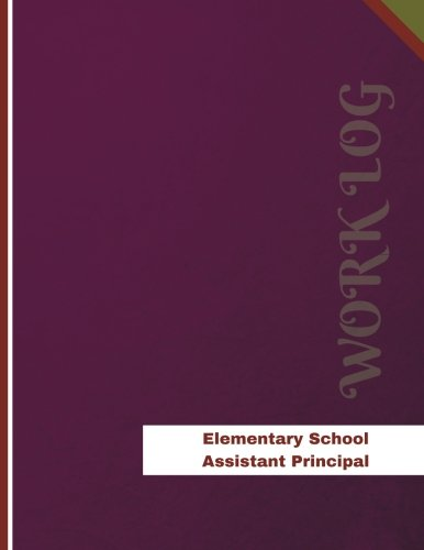Elementary School Assistant Principal Work Log: Work Journal, Work Diary, Log - 136 pages, 8.5 x 11 inches (Orange Logs/Work Log) ()