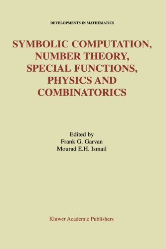 Symbolic Computation, Number Theory, Special Functions, Physics and Combinatorics (Developments in Mathematics) by Frank G Garvan