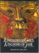 - Kingdoms Of Gold, Kingdoms Of Jade: The Americas Before Columbus