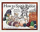 How to Spin a Rabbit