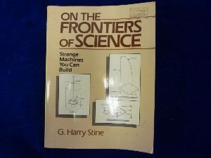 On the Frontiers of Science: Strange Machines You Can Build