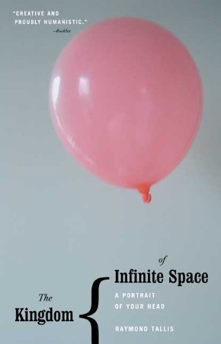 The Kingdom of Infinite Space: A Portrait of Your Head by Tallis, Raymond published by Yale University Press ebook
