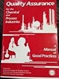 Quality Assurance for the Chemical and Process Industries : A Manual of Good Practices, ASQ Chemical and Process Industries Division Staff, 0873890353