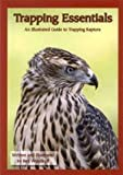 Trapping Essentials - An Illustrated Guide to Trapping Raptors