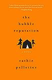 The Bubble Reputation: A Novel