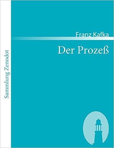 Amazon.com: Der Prozeß (Sammlung Zenodot) (German Edition) (9783866402799):  Franz Kafka: Books