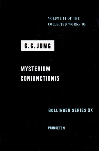 The Collected Works of C. G. Jung, Vol. 14: Mysterium Coniunctionis: An Inquiry into the Separation and Synthesis of Psy