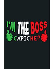 Funny I M The Boss Italian Grandpa Grandma Capiche Gift: Notebook Planner - 6x9 inch Daily Planner Journal, To Do List Notebook, Daily Organizer, 114 Pages