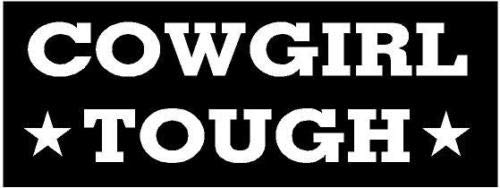 (Cowgirl Tough Country Rodeo Horse Trailer Truck Ride Sticker, 5 INCH Dye Cut Decal Sticker for Bumpers Windows Cars Laptops ETC)