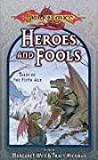 Heroes and Fools: Tales of the Fifth Age (Dragonlance: Short Stories)