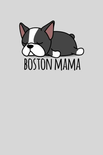Boston Mama: 6x9 - Blank Lined Journal Notebook for Boston Terrier Lovers-100 pages (Terrier Journal)