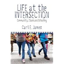 Life at the Intersection: Community, Class and Schooling