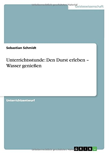 Unterrichtsstunde: Den Durst erleben - Wasser genießen (German Edition) pdf