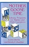 img - for Mother Goose Time Library Programs for Babies and Their Caregivers: Library Programs for Babies and Their Caregivers (Wiley Trader's Advantage) by Jane Marino (1991-06-01) book / textbook / text book