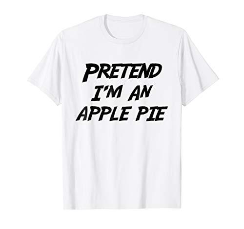 Pretend I'm An Apple Pie Halloween Costume T-Shirt
