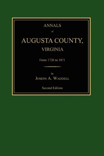 Download Annals of Augusta County, Virginia, from 1726 to 1871 pdf epub