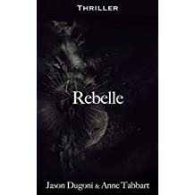 Rebelle: Thriller (French Edition)
