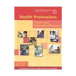 Health Professions Career and Eduction Directory (HEALTH PROFESSIONS CAREER AND EDUCATION DIRECTORY)