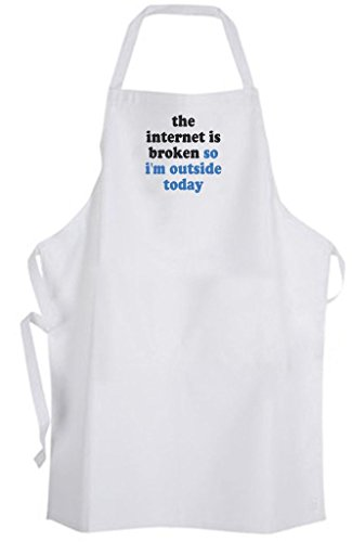 (the internet is broken so I'm outside today Adult Size Apron - Life Funny Humor)