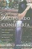 Discipulado en Consejeria: Una Guia Completa Para Ayudar A Otros A Caminar en Libertad y Crecer en Cristo = Discipleship Counseling (Spanish Edition)