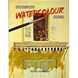 Complete Watercolor Course, Michael Whittlesea, 0517633639