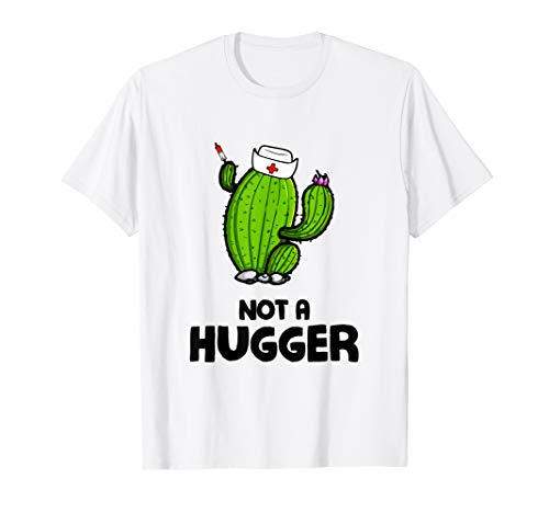 - Not A Hugger Cactus Nurse Sarcasm Registered Nurse T-Shirt