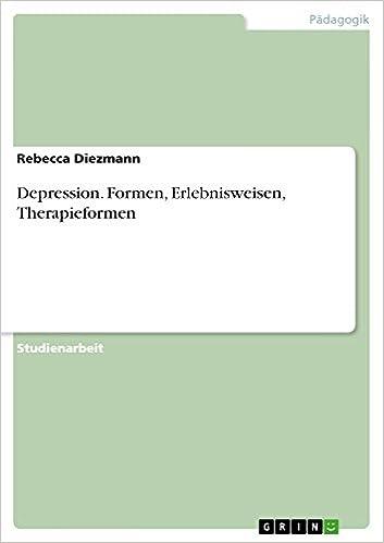 Bücher als PDF herunterladen Depression. Formen, Erlebnisweisen, Therapieformen (German Edition) PDF MOBI