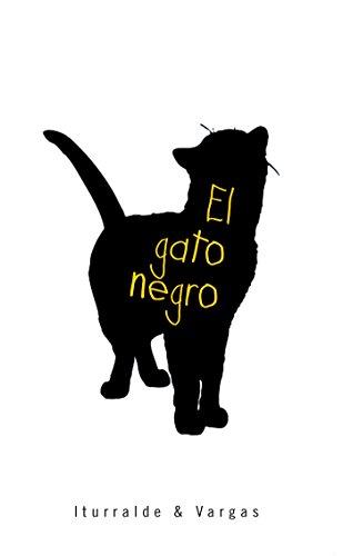El Gato Negro (Spanish Edition) by [Iturralde, Vargas]