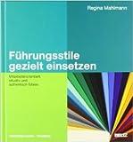 Führungsstile gezielt einsetzen: Mitarbeiterorientiert, situativ und authentisch führen (Beltz Weiterbildung) ( 3. Februar 2011 )