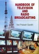 Handbook of Radio and Television Broadcasting: Components, Tools and Techniques