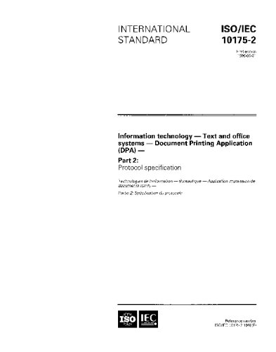 ISO/IEC 10175-2:1996, Information technology - Text and office systems - Document Printing Application (DPA) - Part 2: Protocol specification pdf