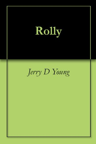 Rolly by [Young, Jerry D]