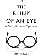 In the Blink of an Eye: A Cultural History of Spectacles