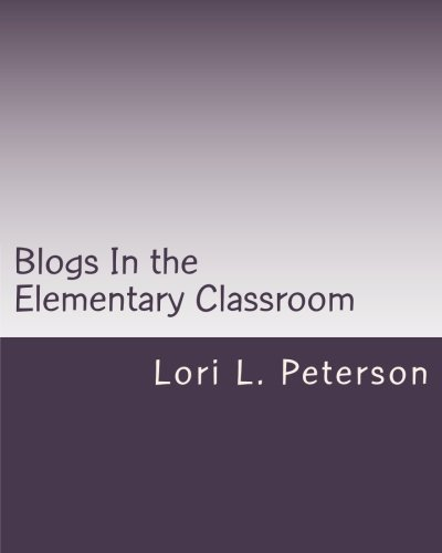 Blogs In the Elementary Classroom: Classroom Blogs as a Support for Language Arts and Higher Order Thinking pdf epub