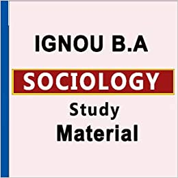 Buy Ignou B A Sociology Study Material Ignou B A History Ias Pcs Net Entrance Test Exam Prepare For Self Study Foundation Course In English Photocopy Notes Printed Notes Book Online At Low Prices