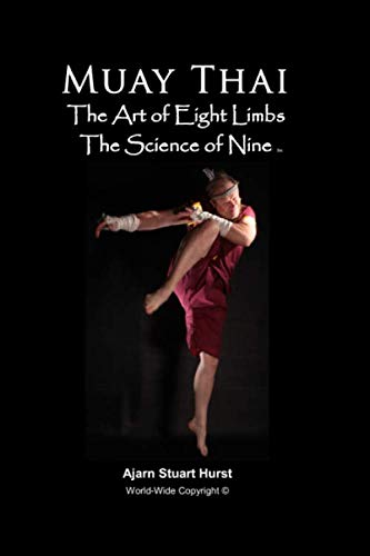 Muay Thai The Art of Eight Limbs The Science of Nine
