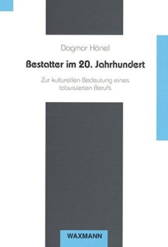 Bestatter im 20. Jahrhundert (Beiträge zur Volkskultur in Nordwestdeutschland)