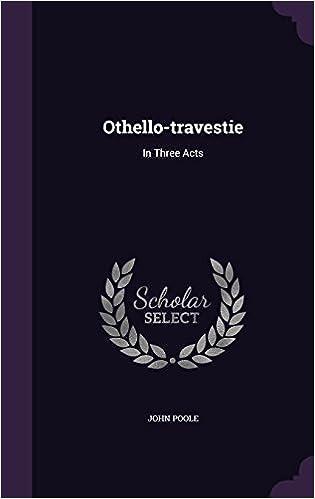 Othello-travestie: In Three Acts