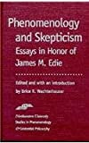 Phenomenology and Skepticism : Essays in Honor of James M. Edie, , 0810113872