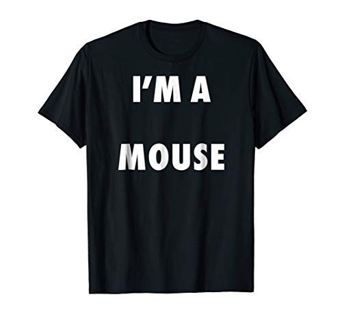 Halloween Easy Mouse Costume Shirts, I'm A Mouse