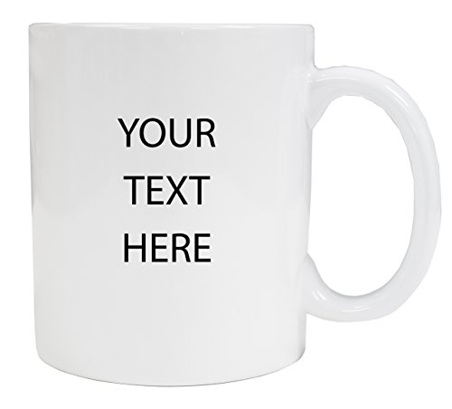 Customizable white Mug Personalized with Custom Text]()