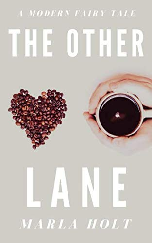 The Other Lane: A Modern Fairy Tale