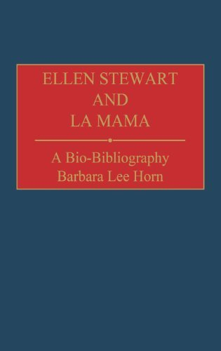 Ellen Stewart and La Mama: A Bio-Bibliography (Bio-Bibliographies in the Performing Arts) by Barbara L. Horn - Greenwood Mall Stores In