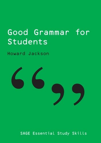 (Good Grammar for Students (SAGE Essential Study Skills Series))