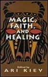 Magic, Faith and Healing, , 1568218095